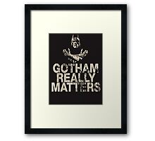 Gotham Really Matters Framed Print