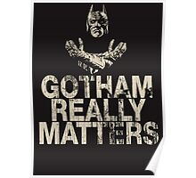 Gotham Really Matters Poster