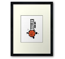 Baller for life Framed Print