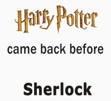 Harry Potter came back before Sherlock by confusedangel