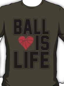 Basketball is Life T-Shirt