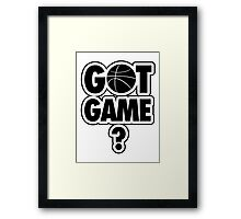 Basketball: Got Game? Framed Print