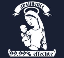 Abstinence... 99.99% Effective by TeesBox
