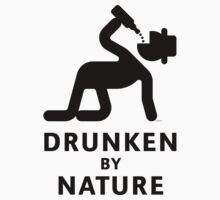 Drunken By Nature (Alcohol Party) by MrFaulbaum