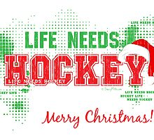 Hockey Christmas Card - Life Needs Hockey by SaucyMitts