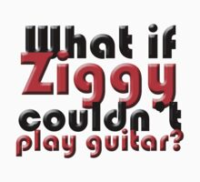 What if Ziggy couldn't play guitar? Kids Clothes