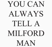 You Can Always Tell A Milford Man by togetic