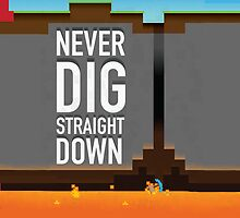 Never Dig Straight Down by rivitt