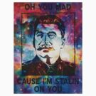 Stalin' On You! (Already Ol' Skool Edition) by shadeprint