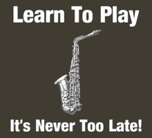 Learn To Play Saxophone decoration Clothing & Stickers  by goodmusic