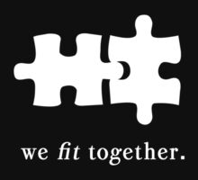 We Fit Together Like Puzzle Pieces by Kira Melanson