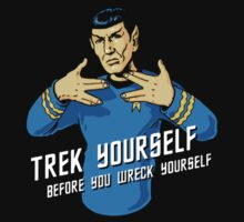 Trek yourself before you wreck yourself by OnlyTheBest