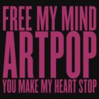Free my mind, ARTPOP by Greg21