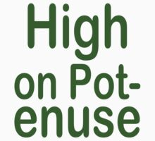 High on Pot-enuse (Green Text) by ajf89