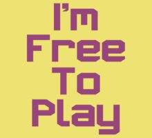I'm Free To Play (Pink Text) by ajf89