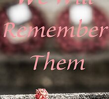 We will rememeber them. by Theresa Selley