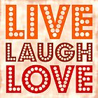 Live Laugh Love Pop Art Quote by Catherina Amor
