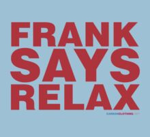 Frank Says Relax by CarbonClothing