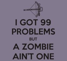 99 Problems but a zombie ain't one by bboyhyper