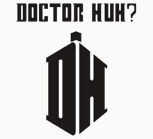 Dr Huh? - Black by samohtbackwards