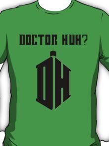 Dr Huh? - Black T-Shirt