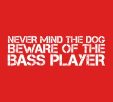 Beware of the Bass Player by e2productions