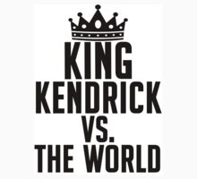 King Kendrick vs. The World! by lucylewinski