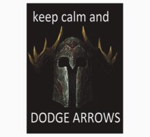 keep calm and dodge arrows by jamescasswell1