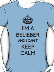 I'm a belieber and I can't keep calm (black) T-Shirt