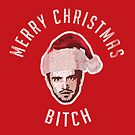 Pinkman Merry Christmas Bitch (for dark apparel) by colorhouse
