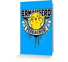 Ermahgerd Perkachur Greeting Card