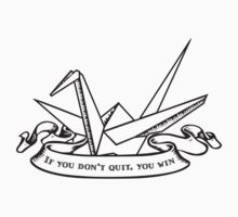 Origami Don't Quit  by randomkige