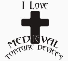 I love Medieval Torture devices by lyricos