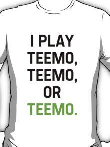 I Play Teemo T-Shirt