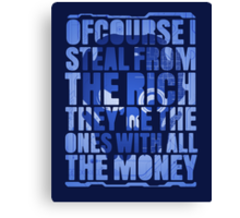 The Ones With All the Money Canvas Print