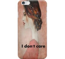 I don't care iPhone Case/Skin
