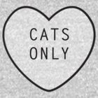Cats Only by rachaelroyalty