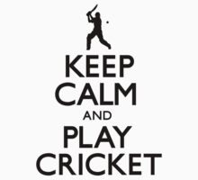 Keep Calm and Play Cricket (Carry On) by CarryOn