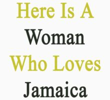 Here Is A Woman Who Loves Jamaica  by supernova23