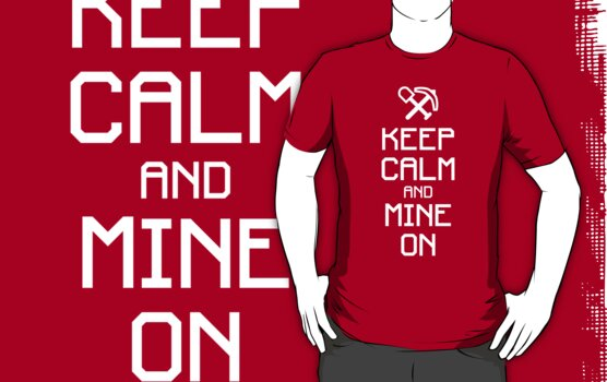 Keep calm and mine on (white) by hardwear