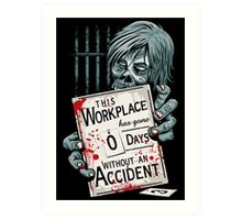 Zero Days Without an Accident Art Print
