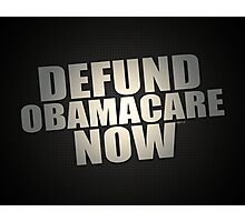 Defund Obamacare Now Photographic Print