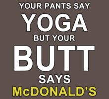 Your Pants Say Yoga, But Your Butt Says McDonald's Kids Clothes