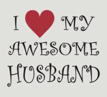 I Love My Awesome Husband by omadesign