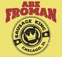 Abe Froman - Sausage King of Chicago by jabbtees