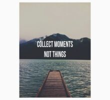 Collect moments not things by FlorianeG