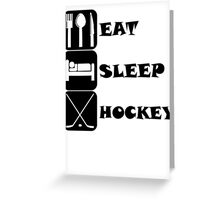 Eat Sleep Hockey Greeting Card