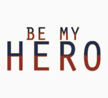 Be My Hero by Ash J.M.