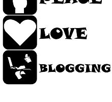 Peace Love Blogging by kwg2200