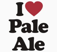 I Love Pale Ale by iheart